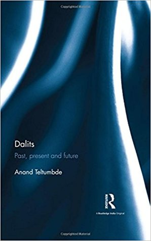 [PDF] [EPUB] Dalits: Past, Present and Future Download by Anand Teltumbde