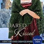 [PDF] [EPUB] Dared and Kissed: The Scotsman's Yuletide Bride (Love's Second Chance: Highland Tales #2) Download