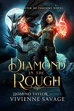 [PDF] [EPUB] Diamond in the Rough: a Fantasy Romance (Daughter of Fortune Book 3) Download by Vivienne Savage