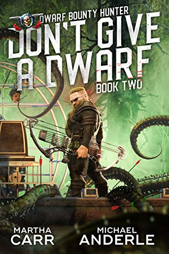 [PDF] [EPUB] Don't Give A Dwarf (Dwarf Bounty Hunter, #2) Download by Martha Carr