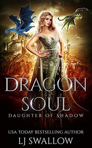 [PDF] [EPUB] Dragon Soul (Daughter of Shadow, #1) Download by L.J. Swallow