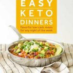 [PDF] [EPUB] Easy Keto Dinners: Flavorful Low-Carb Meals for Any Night of the Week Download