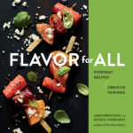 [PDF] [EPUB] Flavor for All: Everyday Recipes and Creative Pairings Inspired by The Flavor Matrix Download