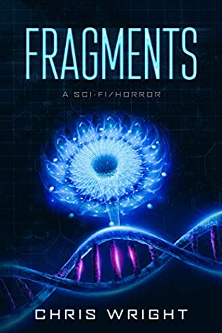 [PDF] [EPUB] Fragments: A Sci-Fi Horror: The sequel to Survival: The rules of reality have now changed Download by Chris Wright