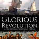 [PDF] [EPUB] Glorious Revolution: A History from Beginning to End Download