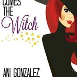 [PDF] [EPUB] Here Comes the Witch (Main Street Witches, #1) Download