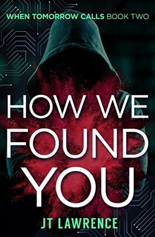 [PDF] [EPUB] How We Found You (When Tomorrow Calls #2) Download by J.T. Lawrence