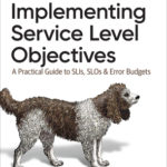 [PDF] [EPUB] Implementing Service Level Objectives: A Practical Guide to Slis, Slos, and Error Budgets Download