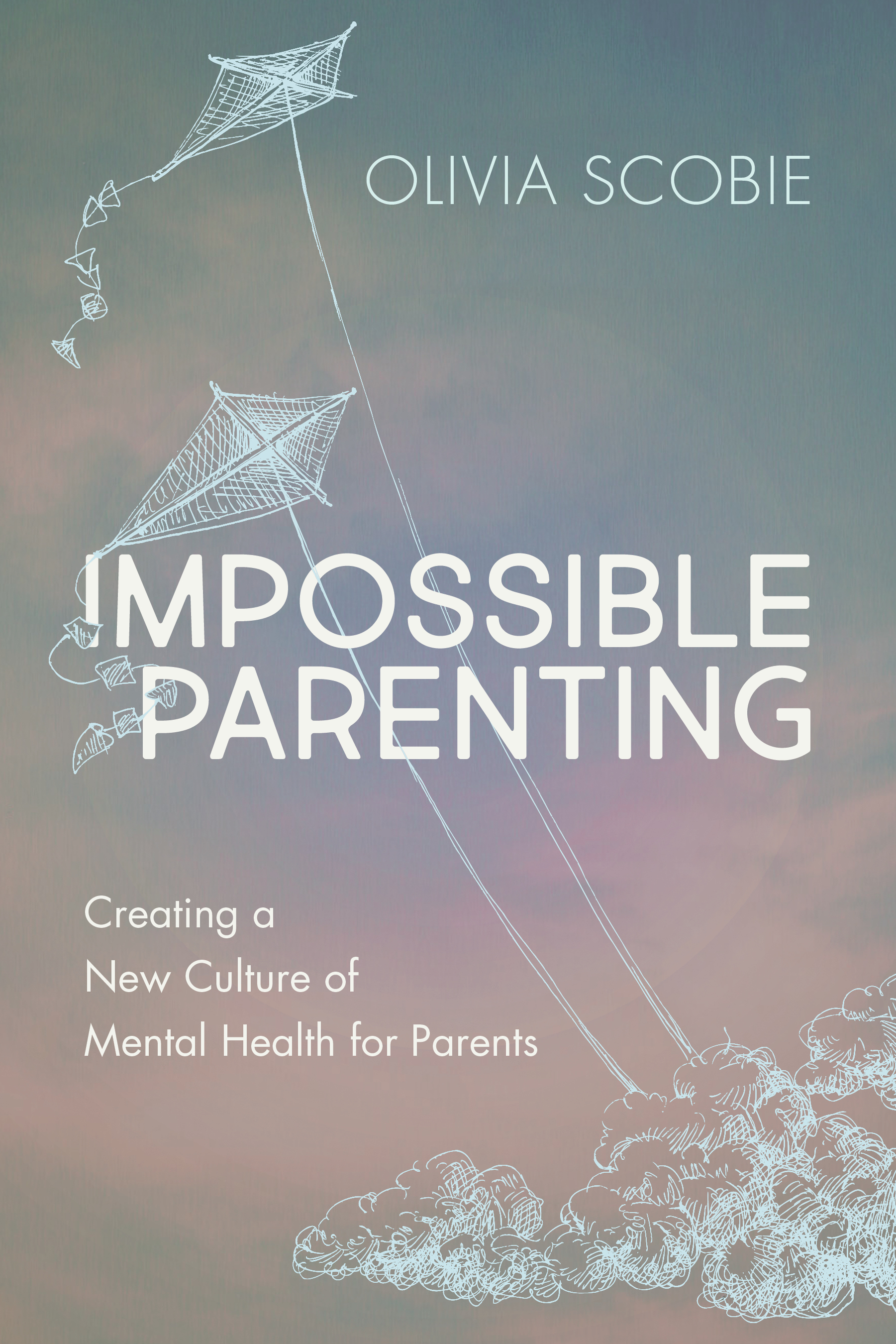 [PDF] [EPUB] Impossible Parenting: Creating a New Culture of Mental Health for Parents Download by Olivia Scobie