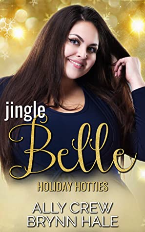 [PDF] [EPUB] Jingle Belle (Holiday Hotties #1) Download by Ally Crew