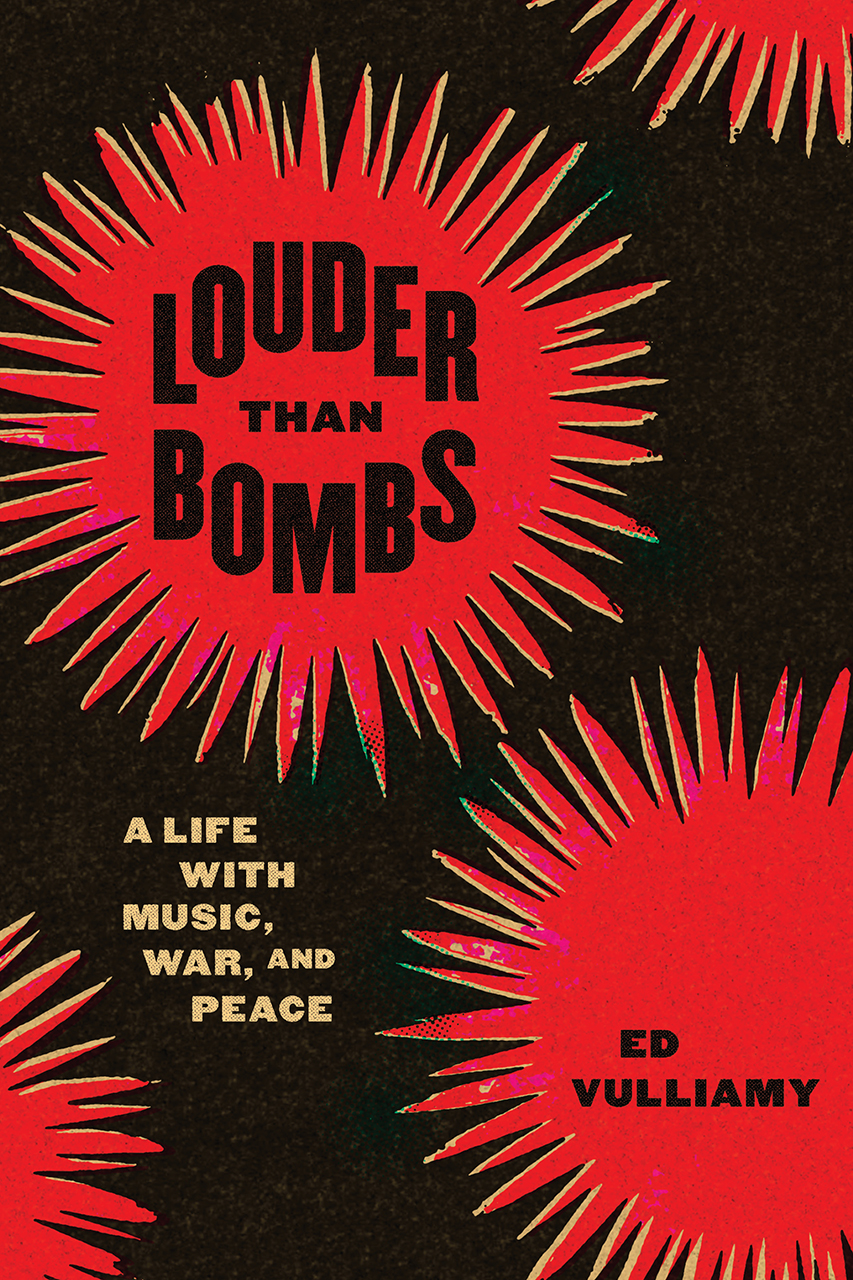 [PDF] [EPUB] Louder Than Bombs: A Life with Music, War, and Peace Download by Ed Vulliamy