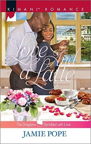 [PDF] [EPUB] Love and a Latte (The Draysons: Sprinkled With Love, #5) Download by Jamie  Pope