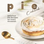 [PDF] [EPUB] Mouth-watering Pie Cookbook: Delicious Pie Recipes for Every Occasion Download