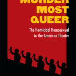 [PDF] [EPUB] Murder Most Queer: The Homicidal Homosexual in the American Theater Download