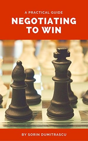 [PDF] [EPUB] Negotiating to Win: A Practical Guide Download by Sorin Dumitrascu