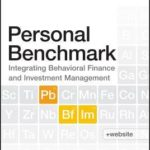 [PDF] [EPUB] Personal Benchmark: Integrating Behavioral Finance and Investment Management Download