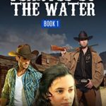 [PDF] [EPUB] Planted By The Water Book 1: A Christian Based Historical Western Romance Download