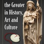 [PDF] [EPUB] Saint James the Greater in History, Art and Culture Download