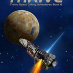 [PDF] [EPUB] Sanctuary Thrive (Thrive Space Colony Adventures Book 6) Download