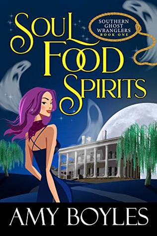 [PDF] [EPUB] Soul Food Spirits (Southern Ghost Wranglers #1) Download by Amy Boyles