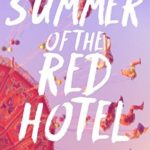[PDF] [EPUB] Summer of the Red Hotel (Women of Greece, #6) Download