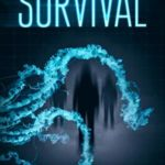 [PDF] [EPUB] Survival: A Sci-Fi Horror, where reality begins to bite. Download