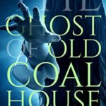 [PDF] [EPUB] The Ghost of Old Coal House Download
