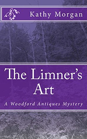 [PDF] [EPUB] The Limner's Art (Woodford Antiques Mystery #1) Download by Kathy   Morgan