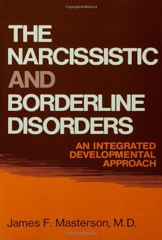 [PDF] [EPUB] The Narcissistic and Borderline Disorders: An Integrated Developmental Approach Download by James F. Masterson
