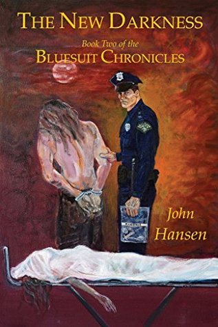 [PDF] [EPUB] The New Darkness: A Time of Unforeseen Evil (The Bluesuit Chronicles Book 2) Download by John Hansen