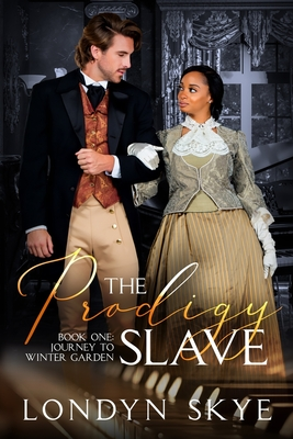 [PDF] [EPUB] The Prodigy Slave, Book One: Journey to Winter Garden (Revised Edition 2020) Download by Londyn Skye