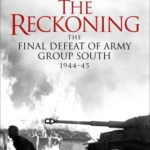 [PDF] [EPUB] The Reckoning: The Final Defeat of Army Group South, 1944 Download