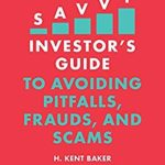 [PDF] [EPUB] The Savvy Investor's Guide to Avoiding Pitfalls, Frauds, and Scams Download