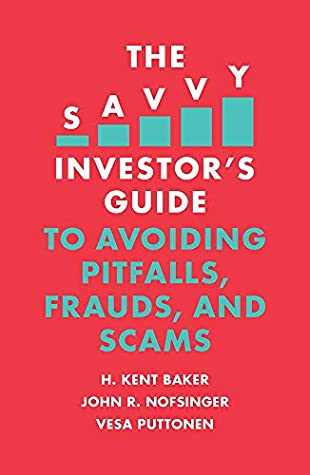 [PDF] [EPUB] The Savvy Investor's Guide to Avoiding Pitfalls, Frauds, and Scams Download by H. Kent Baker