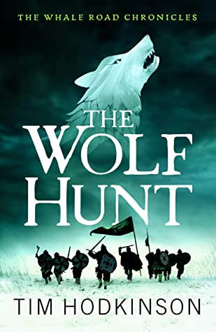 [PDF] [EPUB] The Wolf Hunt: A fast-paced, action-packed historical fiction novel (The Whale Road Chronicles Book 3) Download by Tim Hodkinson
