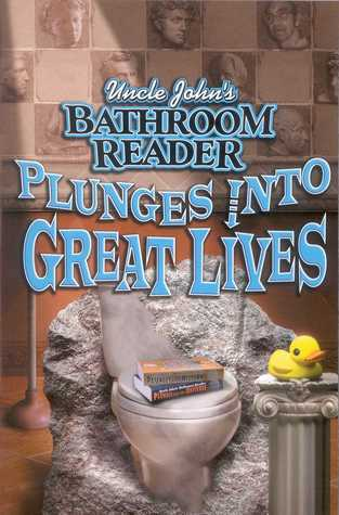 [PDF] [EPUB] Uncle John's Bathroom Reader Plunges Into Great Lives Download by Bathroom Readers' Institute