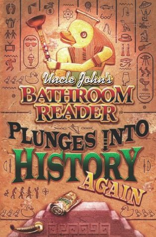 [PDF] [EPUB] Uncle John's Bathroom Reader Plunges into History Again Download by Bathroom Readers' Institute