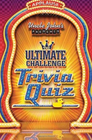 [PDF] [EPUB] Uncle John's Presents The Ultimate Challenge Trivia Quiz Download by Bathroom Readers' Institute