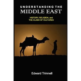 [PDF] [EPUB] Understanding the Middle East: History, Religion, and the Clash of Cultures Download by Edward Trimnell