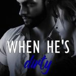 [PDF] [EPUB] When He's Dirty (Walker Security: Adrian's Trilogy, #1) Download