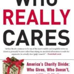 [PDF] [EPUB] Who Really Cares: The Surprising Truth about Compassionate Conservatism — America's Charity Divide–Who Gives, Who Do Download