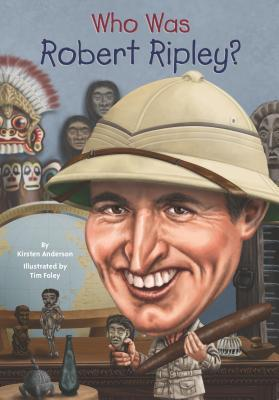 [PDF] [EPUB] Who Was Robert Ripley? Download by Kirsten Anderson