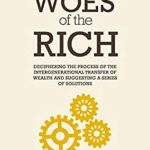 [PDF] [EPUB] Woes Of The Rich: Seeing Beyond The Money Download