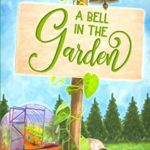 [PDF] [EPUB] A Bell in the Garden Download