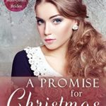 [PDF] [EPUB] A Promise for Christmas (Spinster Mail-Order Brides #29) Download