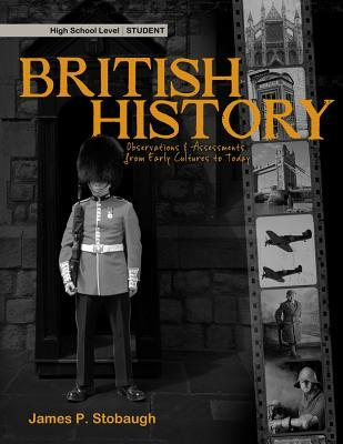 [PDF] [EPUB] British History, High School Level: Observations and Assessments from Early Cultures to Today, Student Download by James P. Stobaugh