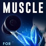 [PDF] [EPUB] Building Muscle for Beginners: The Complete Blueprint to Building Muscle with Weight Lifting (Mindful Body Fitness Book 3) Download