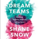 [PDF] [EPUB] Dream Teams: Working Together Without Falling Apart Download