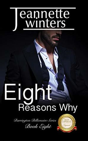 [PDF] [EPUB] Eight Reasons Why (Barrington Billionaires, #8) Download by Jeannette Winters