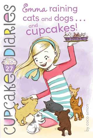 [PDF] [EPUB] Emma Raining Cats and Dogs . . . and Cupcakes! (Cupcake Diaries #27) Download by Coco Simon